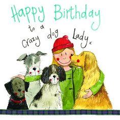 - Happy Birthday to a crazy dog lady. - – Happy Birthday to a crazy dog lady. Happy Birthday Special Lady, Happy Birthday Greetings Friends, Happy Birthday Animals, Birthday Greetings For Women, Funny Happy Birthday Messages, Happy Birthday Ecard, Happy Birthday Video, Birthday Wishes For Friend, Happy Birthday Flower