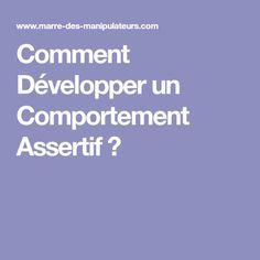 Comment Développer un Comportement Assertif?