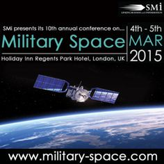 Military Space. The 10th annual Military Space conference will take place on the 4th and 5th March 2015 in London and will bring together an exceptional line-up of senior military officials and leading experts in the field of space technology. Price:£599 - £1499. Category: Conferences, Government and Social Sector, Defence and Military. Date and Time: On Wednesday March 04, 2015 at 8:30 am and ends Thur March 05, 2015 at 5:30 pm. Venue: Holiday Inn Regents Park, Carburton St, London, W1W…