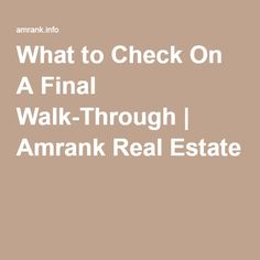 What to Check On A Final Walk-Through | Amrank Real Estate