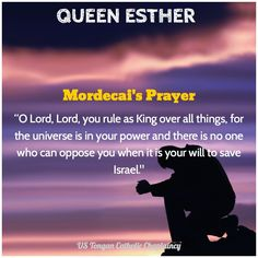 from the Deuterocanon/apocrypha of Esther, Mordecai's prayer to God for Israel's salvation.