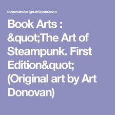 "Book Arts : ""The Art of Steampunk. First Edition"" (Original art by Art Donovan)"