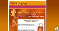 Most awesome tanning lotion ever!  http://www.bikinikitchen.com