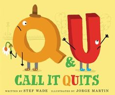 For fans of Z Is for Moose and Little i, this hilarious and quirky story about friendship and the alphabet will make young readers excited about letter learning.What happens when best friends Q and U quarrel? U wants some time to herself—even though Q is lonely because he doesn't always fit in with the other letters without her. When the rest of the alphabet notices the split, they decide they want to do the same. And utter chaos ensues!