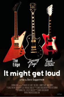 It might get loud. focusing on the careers and styles of Jimmy Page, The Edge, and Jack White