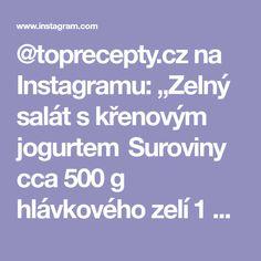 """@toprecepty.cz na Instagramu: """"Zelný salát s křenovým jogurtem  Suroviny cca 500 g hlávkového zelí 1 červená paprika 1 červená cibule 150 g bílého jogurtu 2 lžičky…"""" Instagram"""