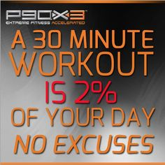 Everybody can spare 2% of their day to exercise. P90X3, in just 30 minutes a day. #p90x3 #beachbody
