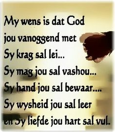 My wens... Trust Me, Trust Yourself, Goeie More, Afrikaans Quotes, Happy Birthday Meme, Heavenly Father, Faith, God, Sayings