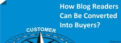 How Blog Readers Can Be Converted Into Buyers? Digital Marketing, Canning, Blog, Home Canning, Blogging, Conservation