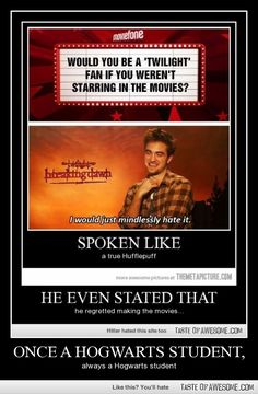 I usually hate everything to do with Twilight, but I absolutely LOVE the fact that Robert Patterson does, too!!!!!