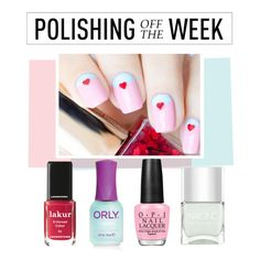 """""""Polishing Off the Week"""" by polyvore-editorial ❤ liked on Polyvore featuring beauty, Londontown, OPI, Nails Inc., nailpolish, polishingofftheweek and newnownails"""