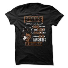 My Rottweiler Are Not Dangerous T-Shirts Hoodie Tees Shirts