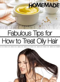 Fabulous Tips for How to Treat Oily Hair