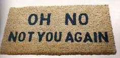 OH NO NOT YOU AGAIN doormat - I don't think I can ever let my 'leave' doormat go though!