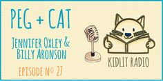 The creators of PBS Kids' 'Peg + Cat' Jennifer Oxley and Billy Aronson are on KidLit Podcast. What math shenanigans will they get into next on KidLit TV?