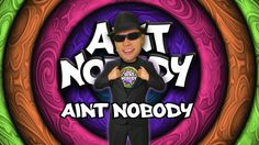 AINT NOBODY (Official Music Video) by Aint Nobody