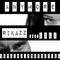 RikazZ Feat Lili - Anymore by RikazZ on SoundCloud