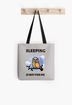 Sleeping is not for me, great design to any shirts and accessories. Ideal gift for friends, who like to be up all night long. Cotton Tote Bags, Reusable Tote Bags, Poplin Fabric, Gifts For Friends, Shopping Bag, Finding Yourself, Fashion Accessories, Sleep, Artists
