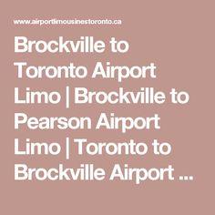 Brockville to Toronto Airport Limo | Brockville to Pearson Airport Limo | Toronto to Brockville Airport Limo | Brockville Corporate Limousine Service
