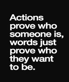 Words Just Prove - Very True Life Quote