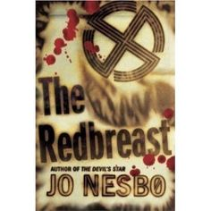 The Redbreast by Jo Nesbo - Norwegian author
