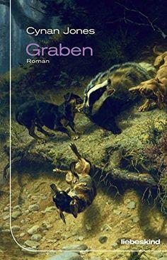 Graben: Roman: Amazon.de: Cynan Jones, Peter Torberg: Bücher
