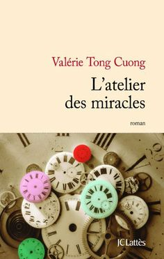 L'atelier des miracles: Amazon.fr: Valérie Tong Cuong: Livres