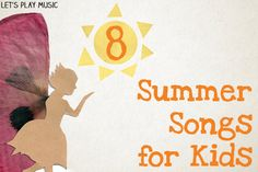 A collection of summer songs for kids - a wonderful way to celebrate the summer season through musical activities and play!