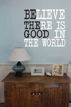 Be The Good / Believe There Is Good in the by designstudiosigns, $36.00
