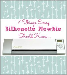 7 Things Every Silhouette Newbie Should Know  LifeAfterLaundry.com