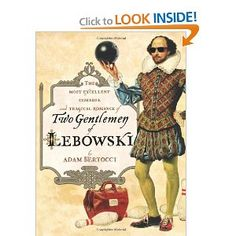 Two Gentlemen of Lebowski: A Most Excellent Comedie and Tragical Romance: Adam Bertocci: 9781451605815: Amazon.com: Books