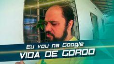 Dia de edição - Eu vou na Google