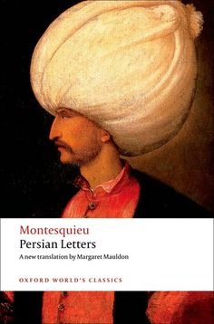 Persian Letters is a classic of European literature by Baron de Montesquieu…