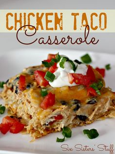 Chicken Taco Casserole Recipe by Six Sisters Stuff