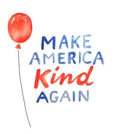 Make America Kind Again : Sticker — Kimothy Joy Protest Posters, Protest Signs, Political Posters, Kindness Matters, Kindness Quotes, Kindness Symbol, Immigration Protest, Make America Kind Again, Good Advice