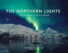 The Northern Lights: Celestial Performances of the Aurora Borealis.  The northern lights, also known as the aurora borealis, put on remarkable shows of light and motion in high latitudes--Alaska being the perfect place to see them. Shot with ultra-high definition cameras, this book of amazing photographs showcases a period of unusually high solar activity in the northern lights. These new photos take full advantage of the latest advances in photographic technology and the active solar…