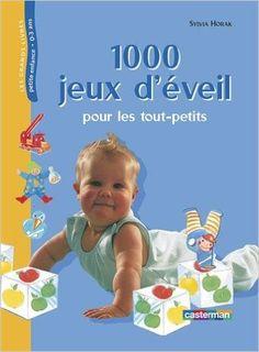 1000 JEUX EVEIL TOUT PETITS: Amazon.com: SYLVIA HORAK: Books