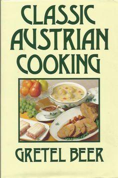 CLASSIC AUSTRIAN COOKING Cookery Classics von Gretel Beer | eBay
