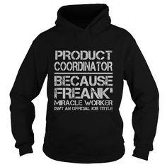 PRODUCT COORDINATOR T Shirts, Hoodies. Get it now ==► https://www.sunfrog.com/LifeStyle/PRODUCT-COORDINATOR-116285120-Black-Hoodie.html?57074 $38.99