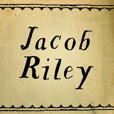 Jacob Riley is based on antique 18th century printers' specimens and has been hand-illustrated with calligraphy nibs dipped in walnut ink $32