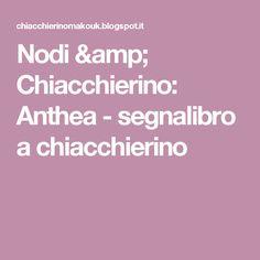 Nodi & Chiacchierino: Anthea - segnalibro a chiacchierino