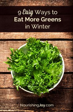 9 Ways to Eat More Leafy Greens in Winter