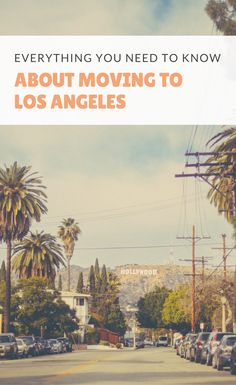 Learn everything you need to know about living in Los Angeles