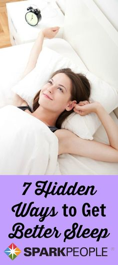 7 Hidden Ways to Get Better Sleep. Is a good night's sleep feeling beyond your reach? Check out these 7 ways to get your shut-eye and feel refreshed! | via @SparkPeople