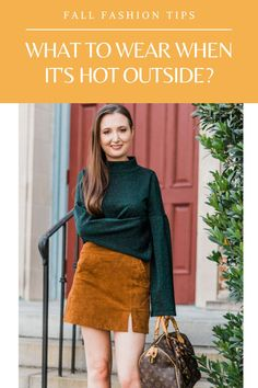 What to wear in Fall when it's still hot outside where you live. Top tips for Fall fashion! #fallfashion2020