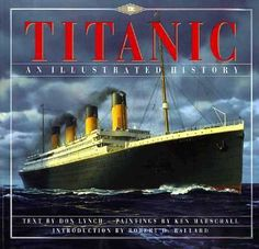 Titanic: An Illustrated History by Donald Lynch