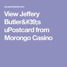 View Jeffery Butler's uPostcard from Morongo Casino