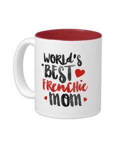 World's Best Frenchie Mom French Bulldog Mug