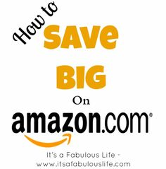 How to Save Money on Amazon - tips and tricks to make sure you save BIG!