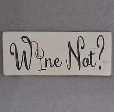 Rustic Distressed Wine Not Reclaimed Pallet Wood Sign